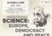 """""""Science: Europe, democracy and peace"""""""